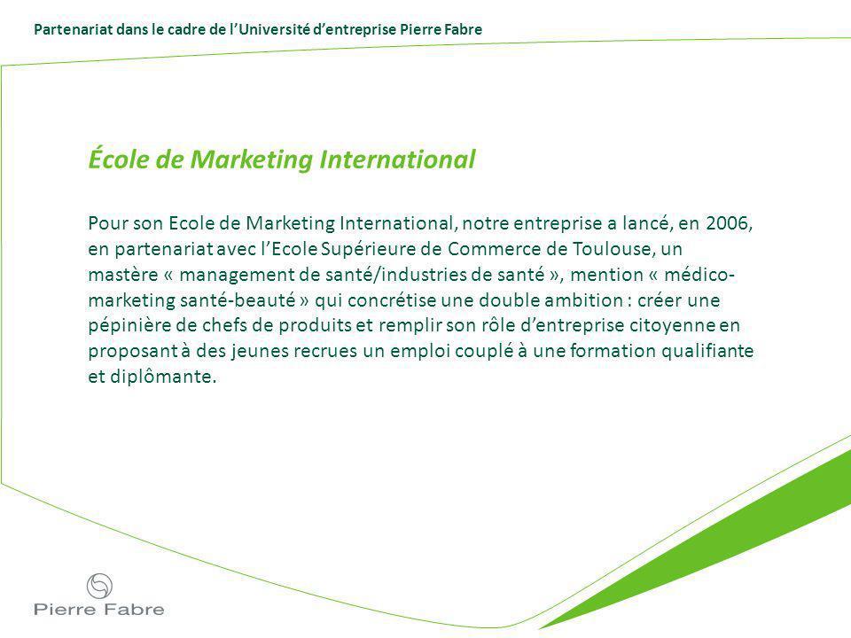 Partenariat dans le cadre de lUniversité dentreprise Pierre Fabre École de Marketing International Pour son Ecole de Marketing International, notre en
