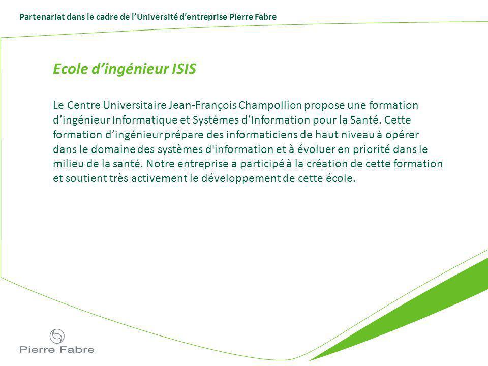 Partenariat dans le cadre de lUniversité dentreprise Pierre Fabre Ecole dingénieur ISIS Le Centre Universitaire Jean-François Champollion propose une