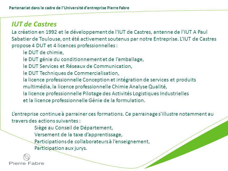 Partenariat dans le cadre de lUniversité dentreprise Pierre Fabre IUT de Castres La création en 1992 et le développement de l'IUT de Castres, antenne
