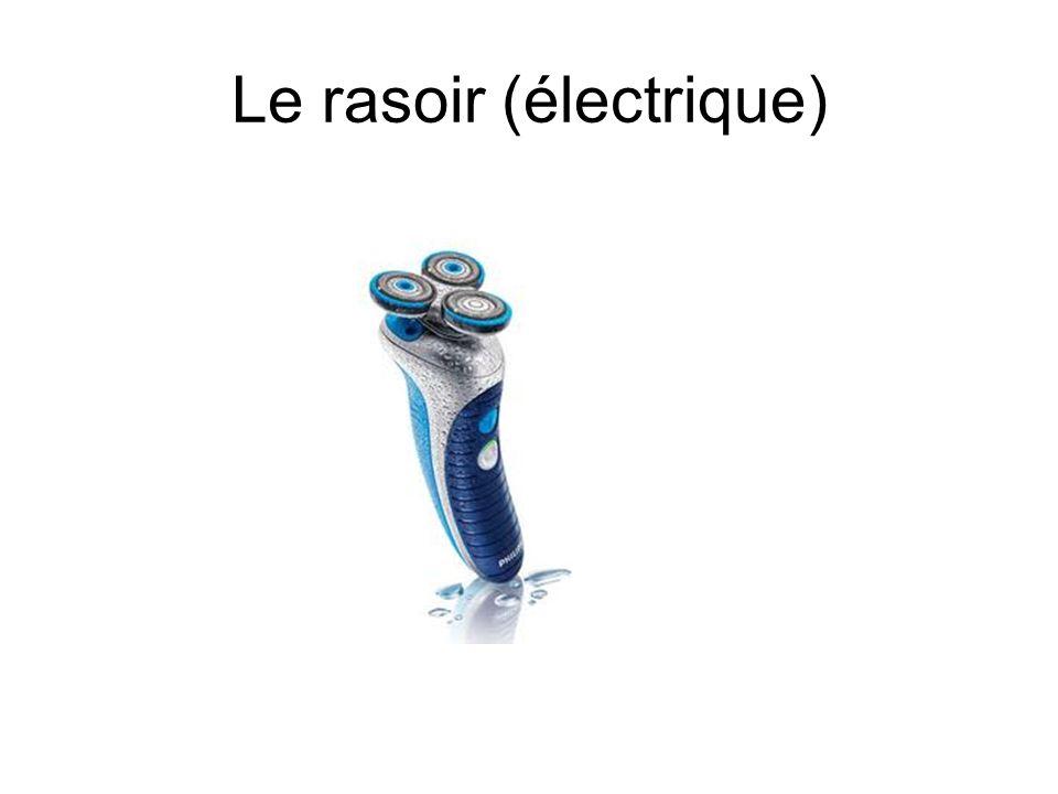 Le rasoir (électrique)