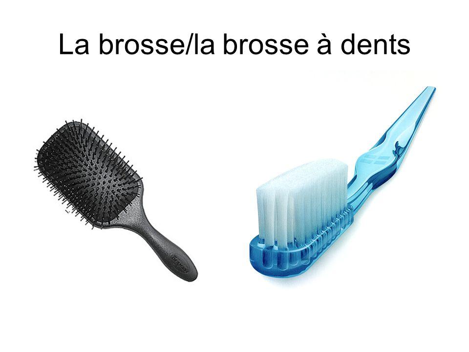 La brosse/la brosse à dents