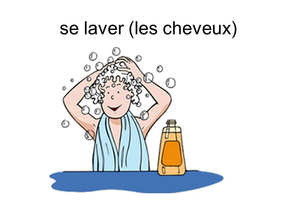 se laver (les cheveux)