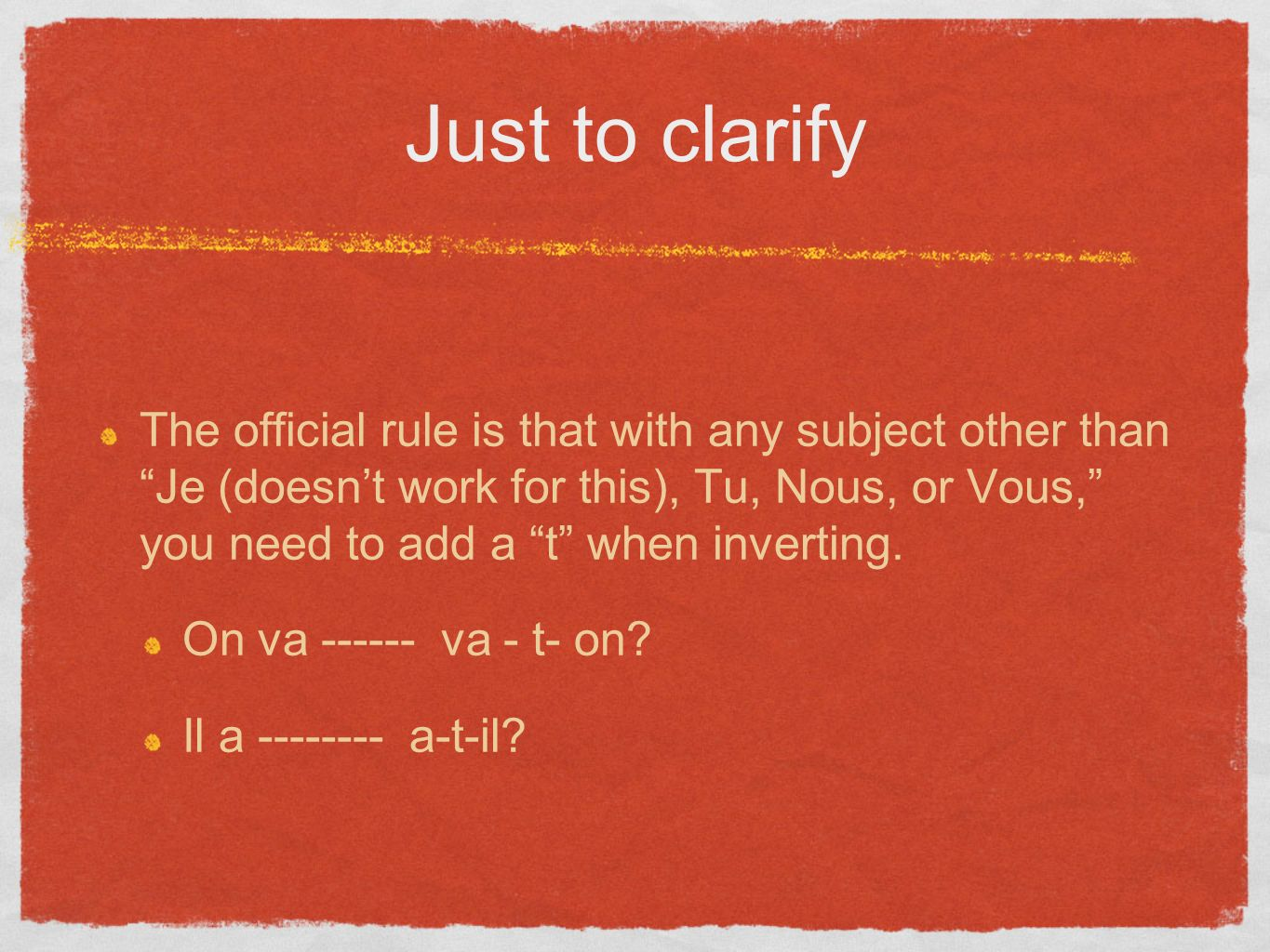 Just to clarify The official rule is that with any subject other than Je (doesnt work for this), Tu, Nous, or Vous, you need to add a t when inverting.