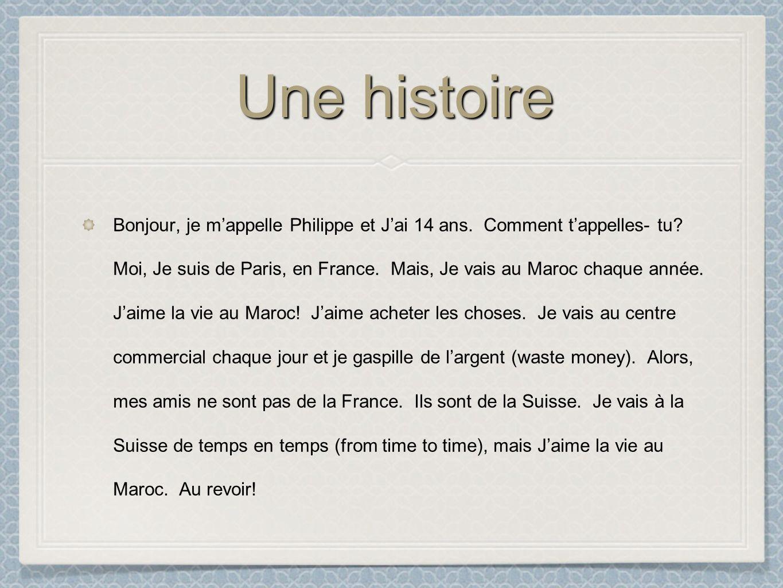 Une histoire Bonjour, je mappelle Philippe et Jai 14 ans.