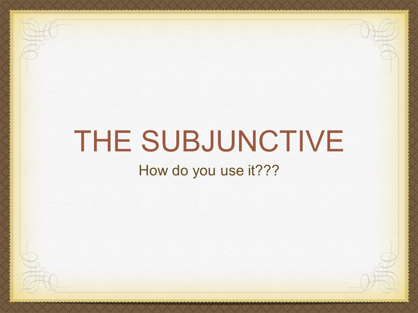 How do we form the subjunctive.