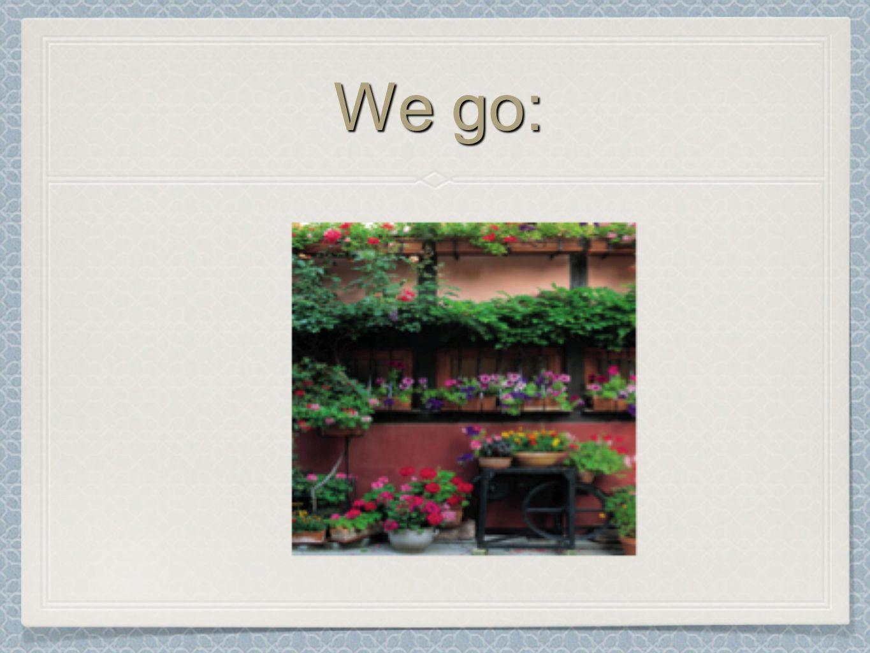 We go: