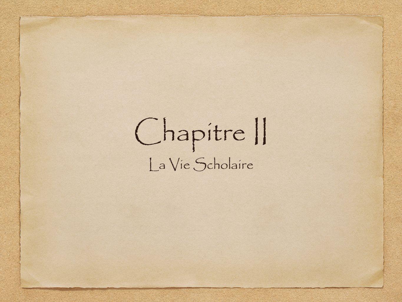 Chapitre II La Vie Scholaire