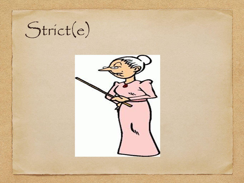 Strict(e)