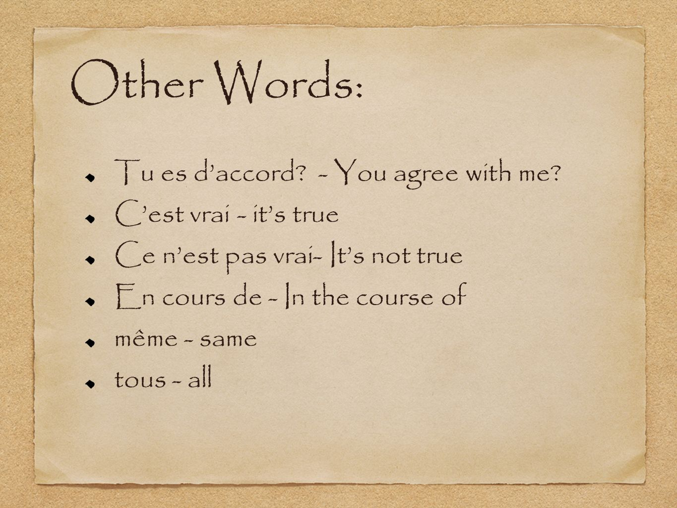 Other Words: Tu es daccord. - You agree with me.