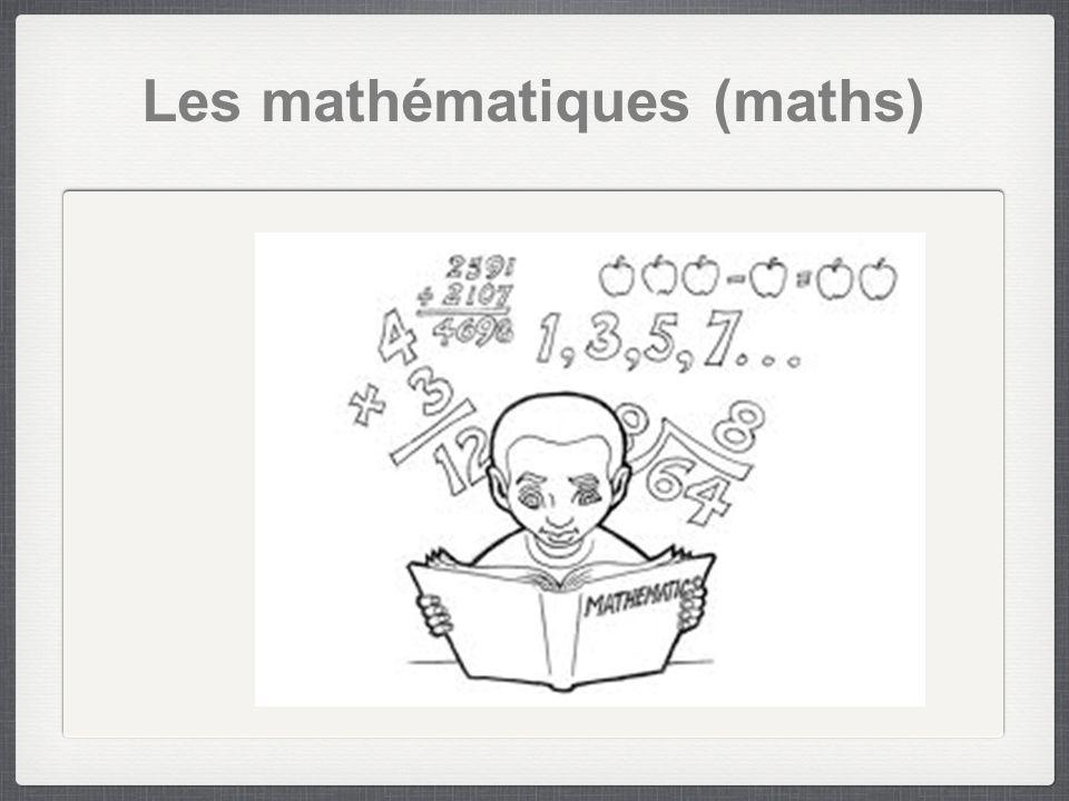 Les mathématiques (maths)