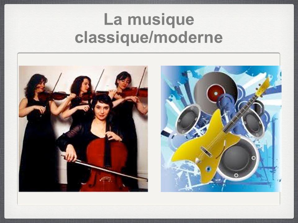 La musique classique/moderne