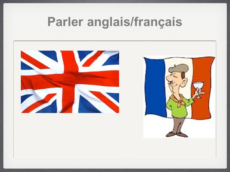 Parler anglais/français
