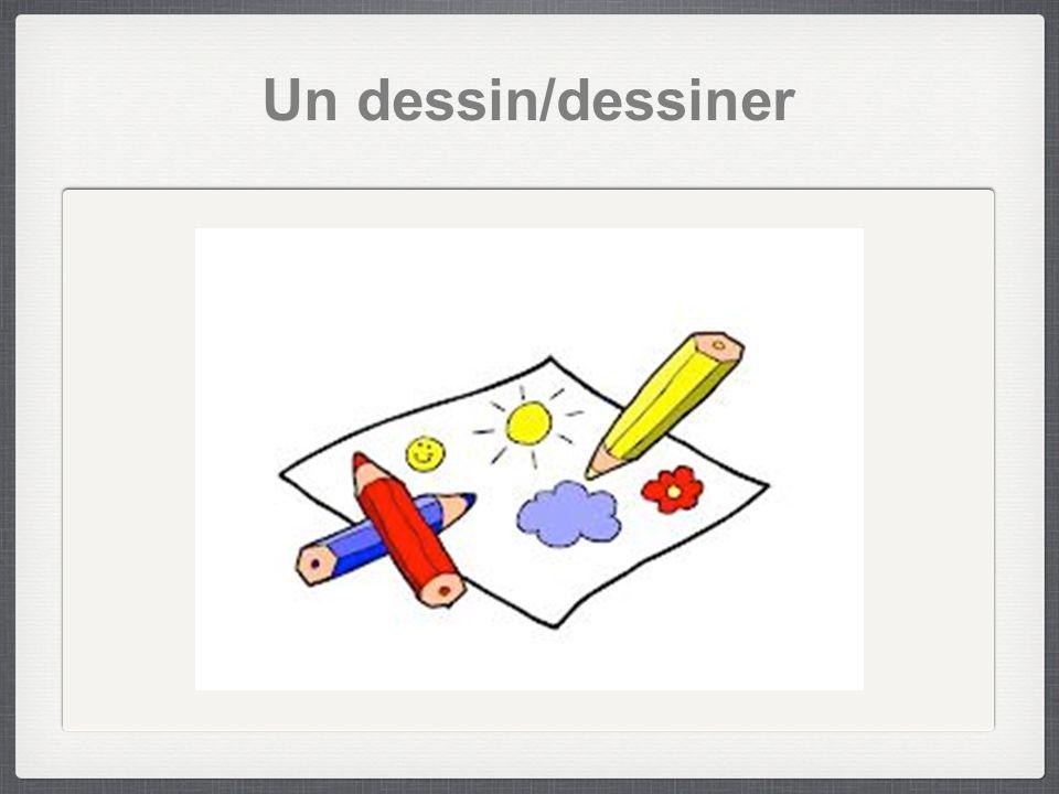 Un dessin/dessiner