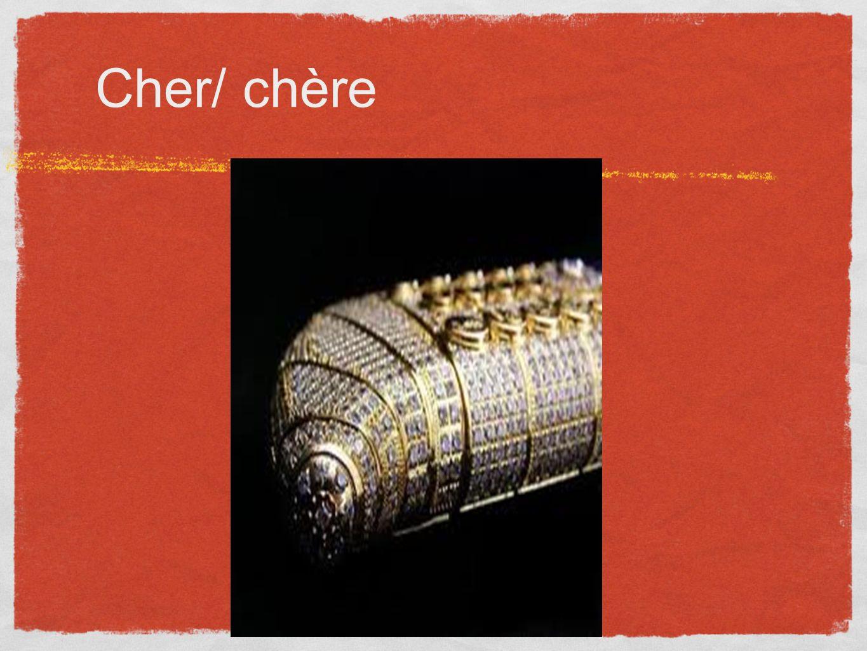 Cher/ chère