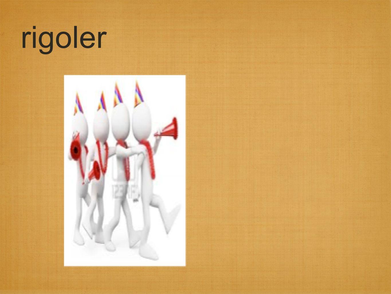 rigoler