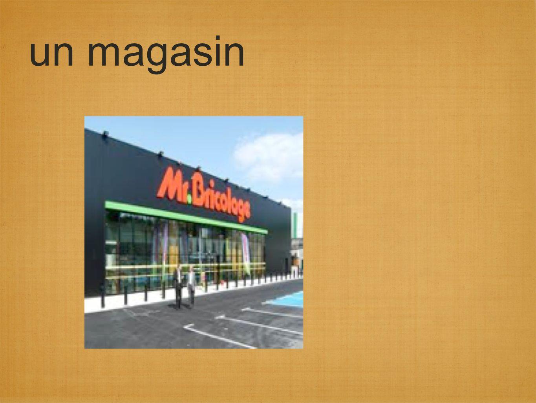 un magasin