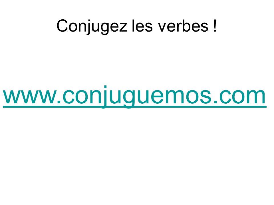 Conjugez les verbes ! www.conjuguemos.com