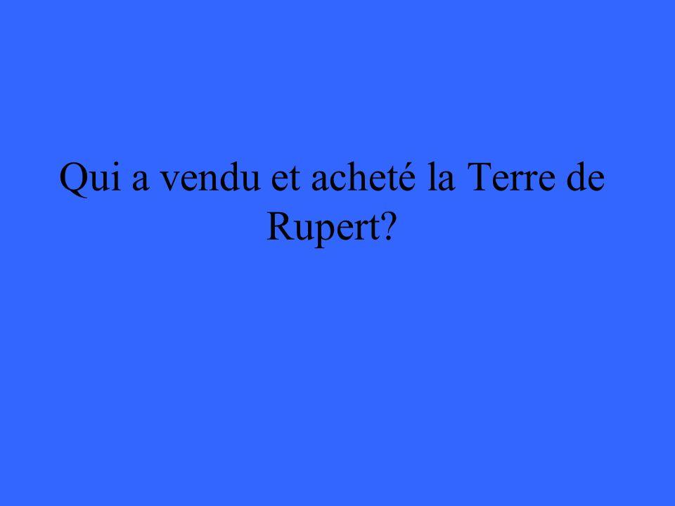 Qui a vendu et acheté la Terre de Rupert