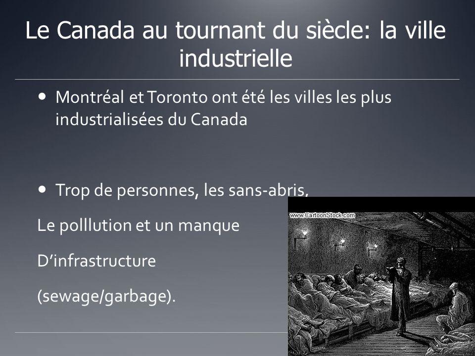Montréal et Toronto ont été les villes les plus industrialisées du Canada Trop de personnes, les sans-abris, Le polllution et un manque Dinfrastructur