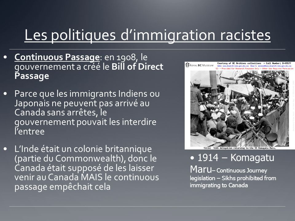 Les politiques dimmigration racistes Continuous Passage: en 1908, le gouvernement a créé le Bill of Direct Passage Parce que les immigrants Indiens ou