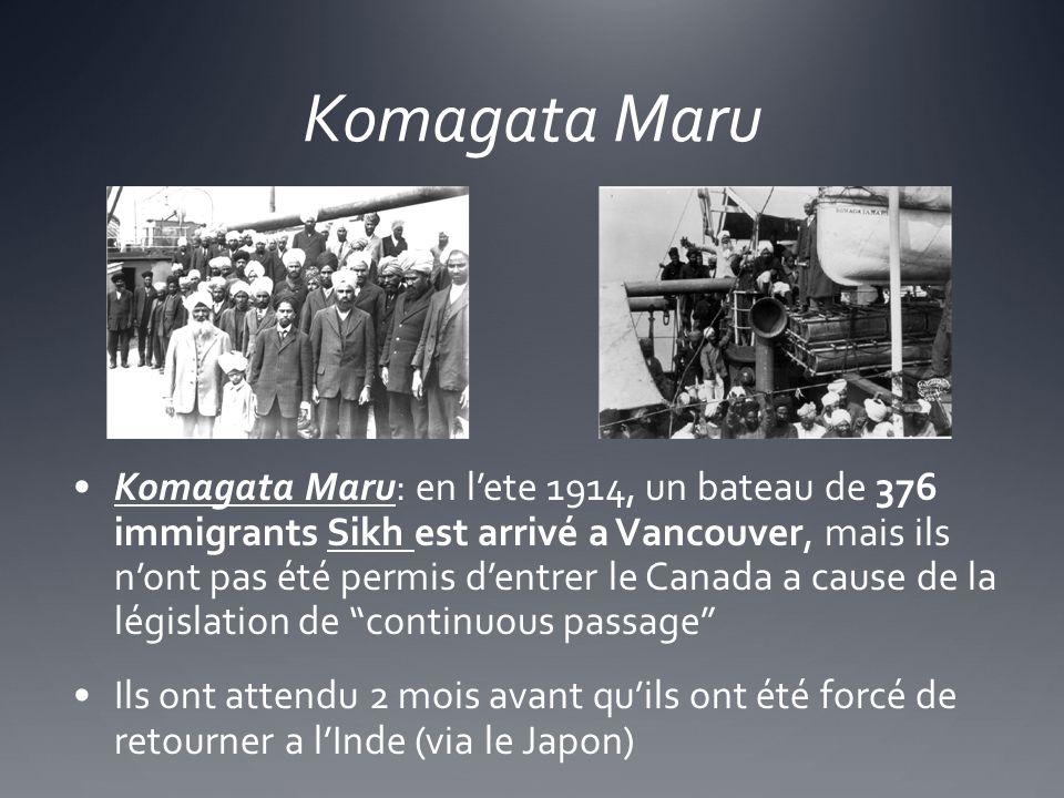 Komagata Maru Komagata Maru: en lete 1914, un bateau de 376 immigrants Sikh est arrivé a Vancouver, mais ils nont pas été permis dentrer le Canada a c