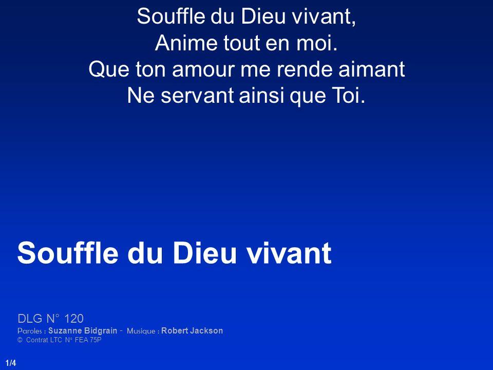 2/4 Souffle du Dieu vivant, Viens purifier ma foi.