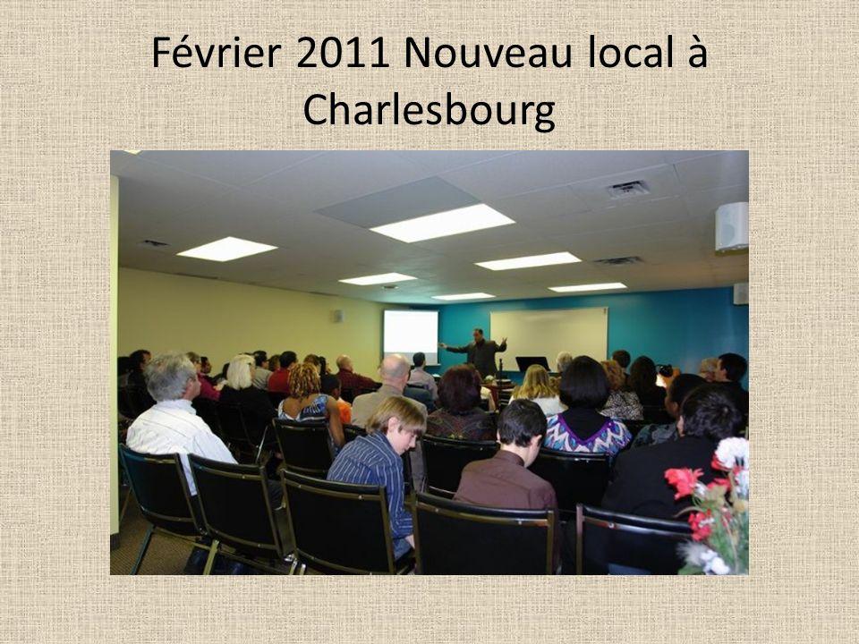 Février 2011 Nouveau local à Charlesbourg