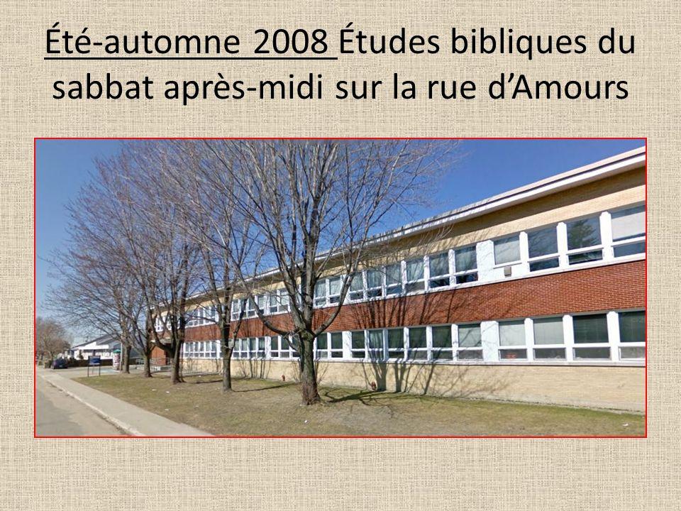 Été-automne 2008 Études bibliques du sabbat après-midi sur la rue dAmours