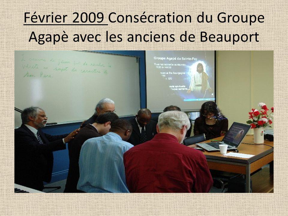 Février 2009 Consécration du Groupe Agapè avec les anciens de Beauport