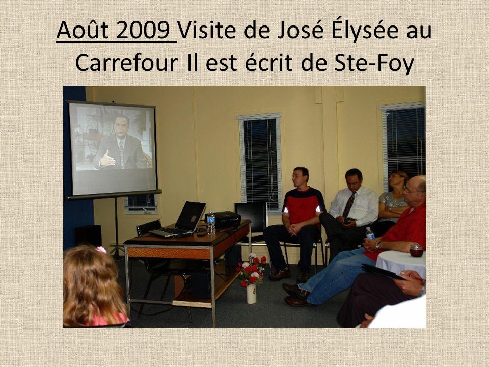 Août 2009 Visite de José Élysée au Carrefour Il est écrit de Ste-Foy
