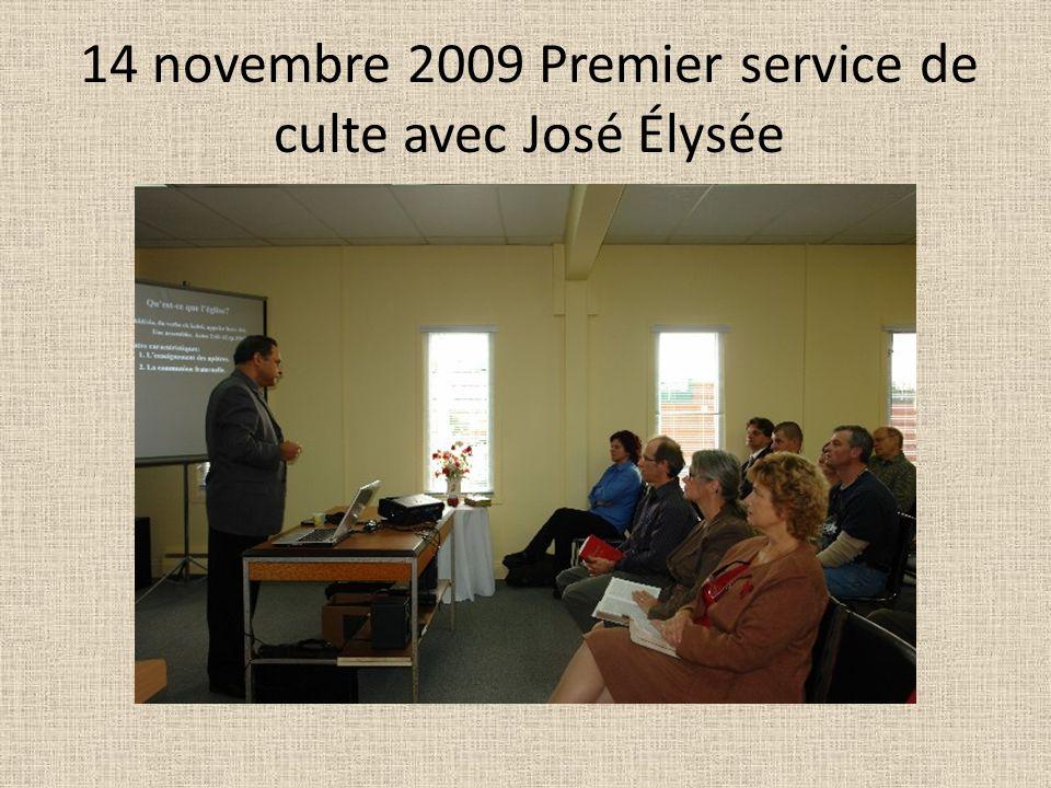 14 novembre 2009 Premier service de culte avec José Élysée