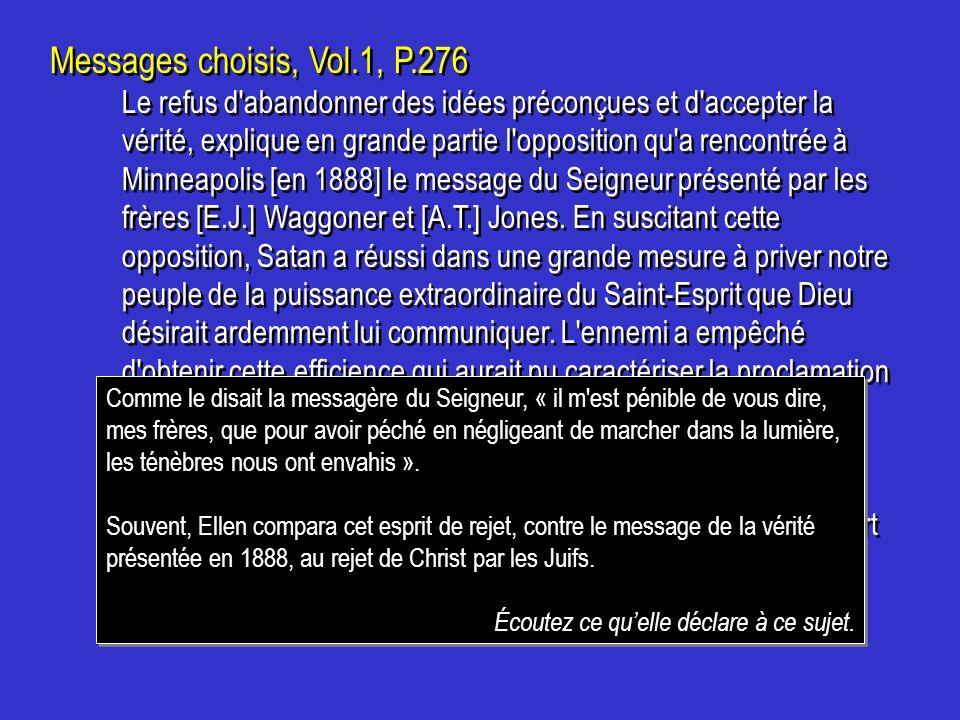 Messages choisis, Vol.1, P.276 Le refus d'abandonner des idées préconçues et d'accepter la vérité, explique en grande partie l'opposition qu'a rencont