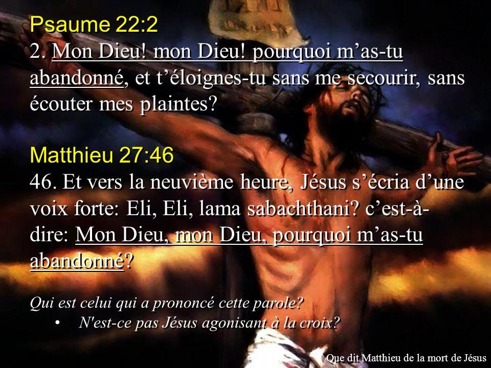 Psaume 22:2 2.Mon Dieu. mon Dieu.