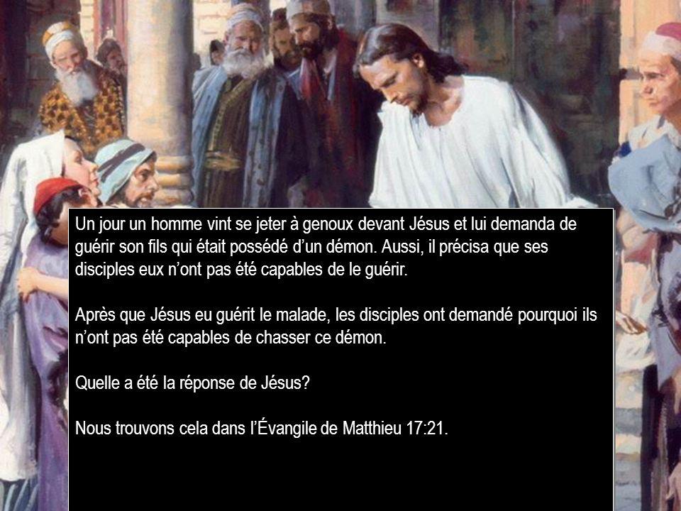 Un jour un homme vint se jeter à genoux devant Jésus et lui demanda de guérir son fils qui était possédé dun démon. Aussi, il précisa que ses disciple