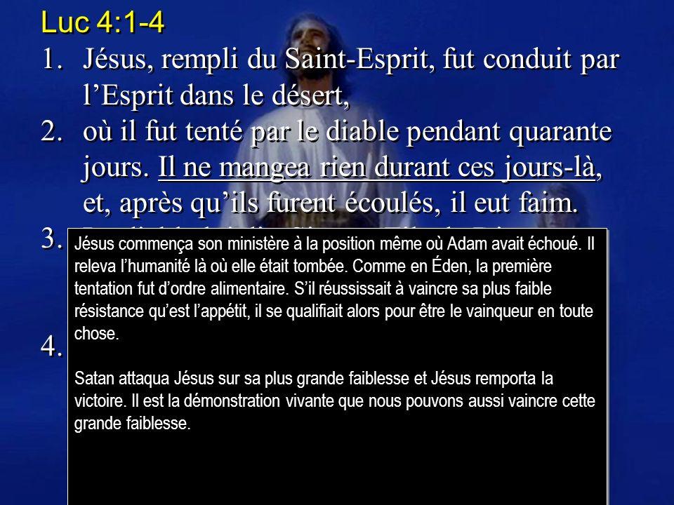Luc 4:1-4 1.Jésus, rempli du Saint-Esprit, fut conduit par lEsprit dans le désert, 2.où il fut tenté par le diable pendant quarante jours. Il ne mange
