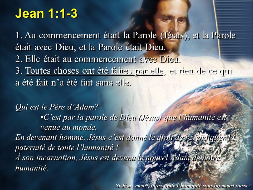 Jean 1:1-3 1. Au commencement était la Parole (Jésus), et la Parole était avec Dieu, et la Parole était Dieu. 2. Elle était au commencement avec Dieu.