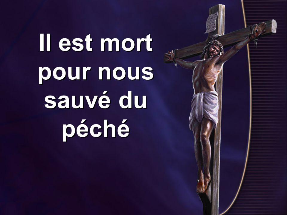 Il est mort pour nous sauvé du péché
