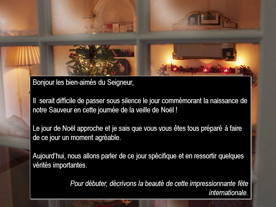 Le jour de Noël Bonjour les bien-aimés du Seigneur, Il serait difficile de passer sous silence le jour commémorant la naissance de notre Sauveur en ce