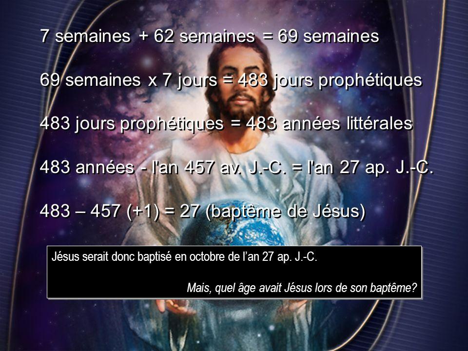 7 semaines + 62 semaines = 69 semaines 69 semaines x 7 jours = 483 jours prophétiques 483 jours prophétiques = 483 années littérales 483 années - l'an