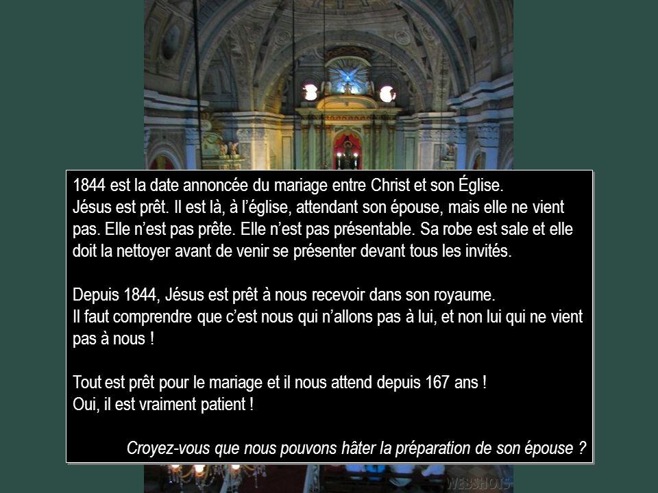 1844 est la date annoncée du mariage entre Christ et son Église. Jésus est prêt. Il est là, à léglise, attendant son épouse, mais elle ne vient pas. E