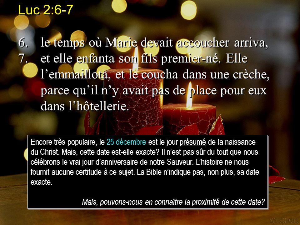 Luc 2:6-7 6.le temps où Marie devait accoucher arriva, 7.et elle enfanta son fils premier-né. Elle lemmaillota, et le coucha dans une crèche, parce qu