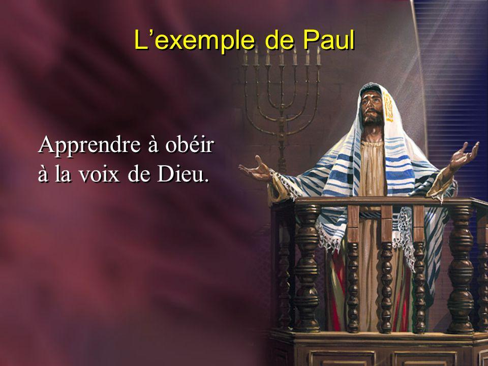 Lexemple de Paul Apprendre à obéir à la voix de Dieu.