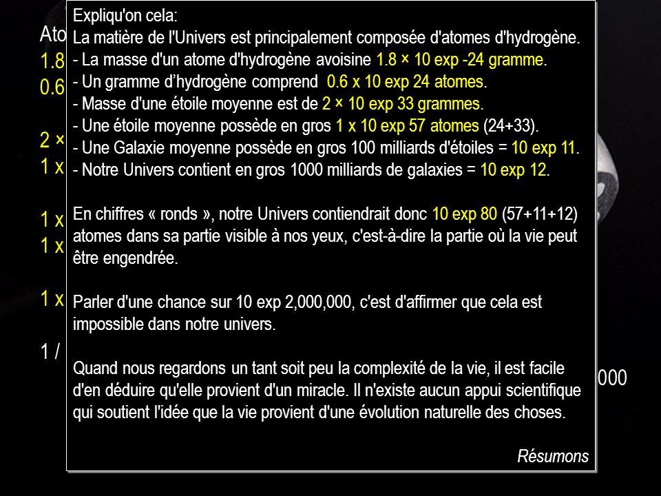 Atomes d'hydrogène 1.8 × 10 -24 gramme = La masse d'un atome d'hydrogène. 0.6 x 10 +24 atomes = Un gramme d'hydrogène 2 × 10 33 grammes = Masse d'une