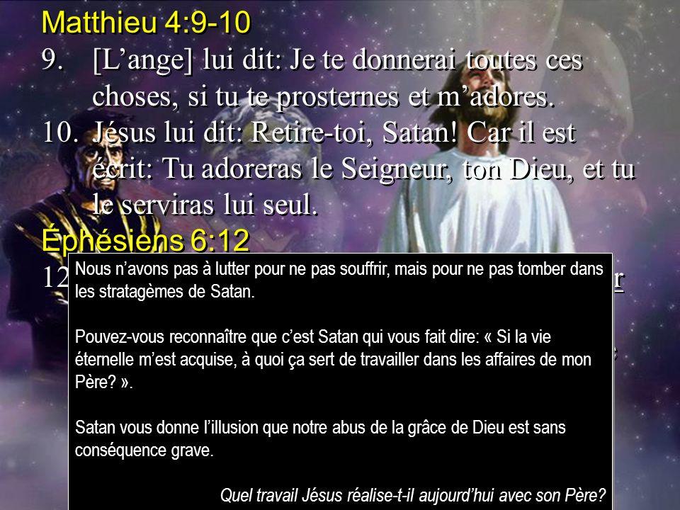 Matthieu 4:9-10 9.[Lange] lui dit: Je te donnerai toutes ces choses, si tu te prosternes et madores. 10.Jésus lui dit: Retire-toi, Satan! Car il est é