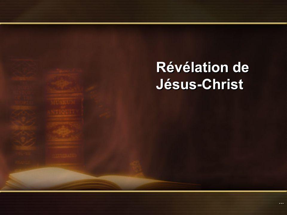 Révélation de Jésus-Christ … …