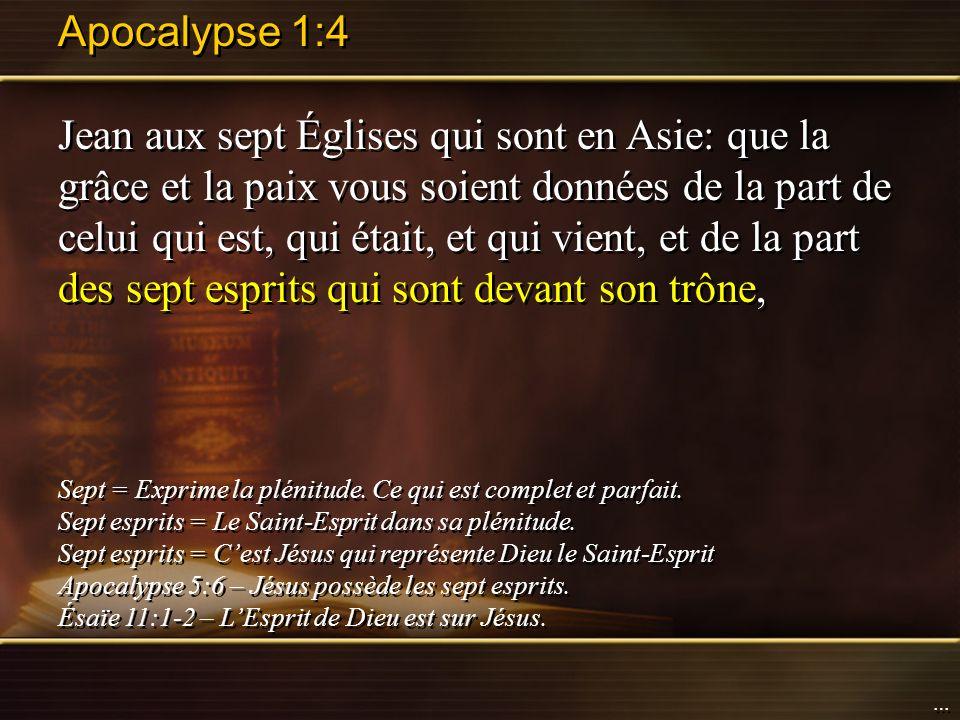 Apocalypse 1:4 Jean aux sept Églises qui sont en Asie: que la grâce et la paix vous soient données de la part de celui qui est, qui était, et qui vien