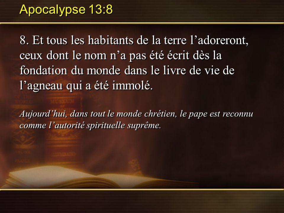 Apocalypse 13:8 8. Et tous les habitants de la terre ladoreront, ceux dont le nom na pas été écrit dès la fondation du monde dans le livre de vie de l