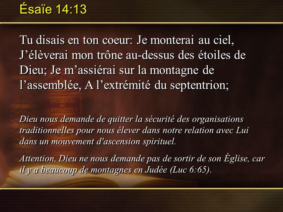 Ésaïe 14:13 Tu disais en ton coeur: Je monterai au ciel, Jélèverai mon trône au-dessus des étoiles de Dieu; Je massiérai sur la montagne de lassemblée
