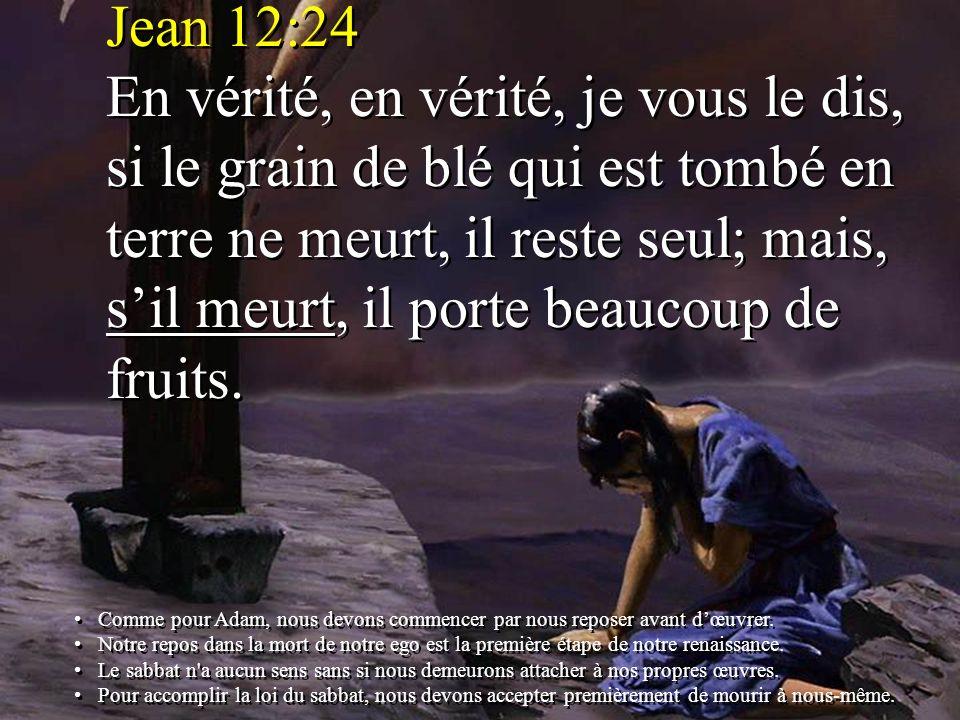 Jean 12:24 En vérité, en vérité, je vous le dis, si le grain de blé qui est tombé en terre ne meurt, il reste seul; mais, sil meurt, il porte beaucoup