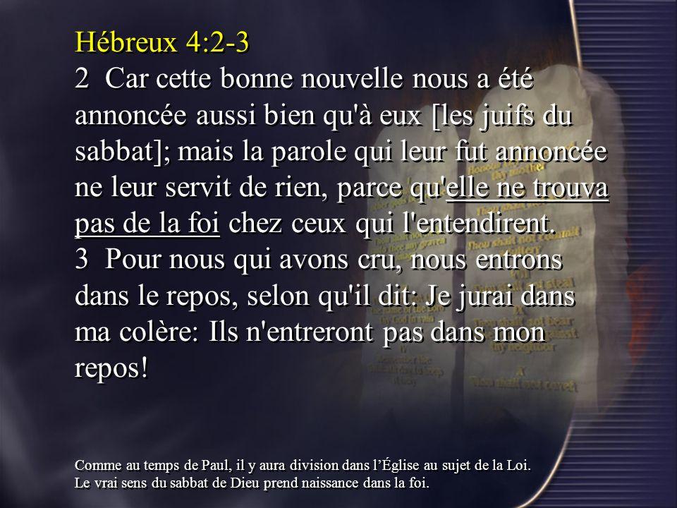 Hébreux 4:2-3 2 Car cette bonne nouvelle nous a été annoncée aussi bien qu'à eux [les juifs du sabbat]; mais la parole qui leur fut annoncée ne leur s